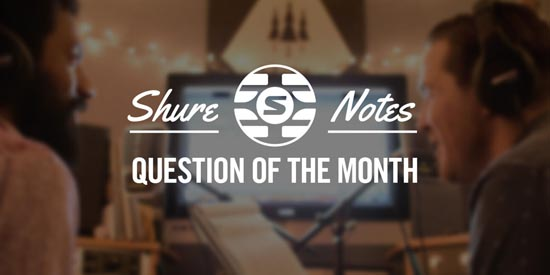 Boost EQ or Use a Different Vocal Mic: June 2017 Subscriber Question of the Month