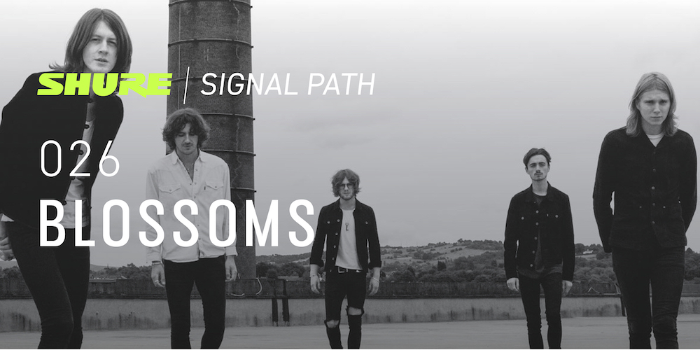 Signal Path Podcast: Blossoms