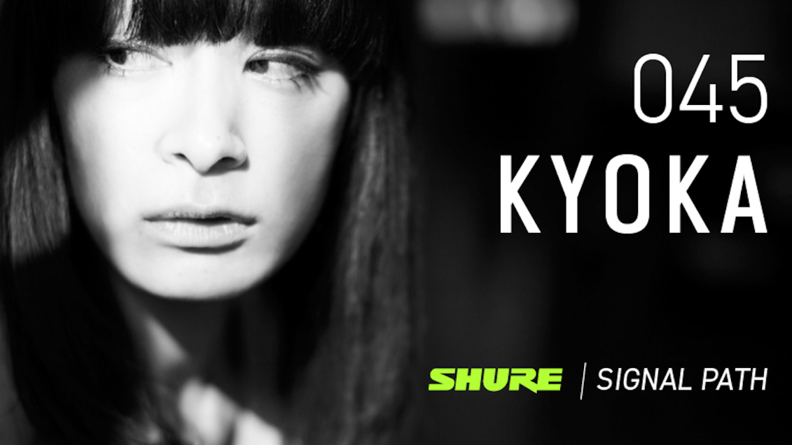 Signal Path Podcast: Kyoka