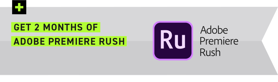 Get 2 Months of Adobe Premiere Rush